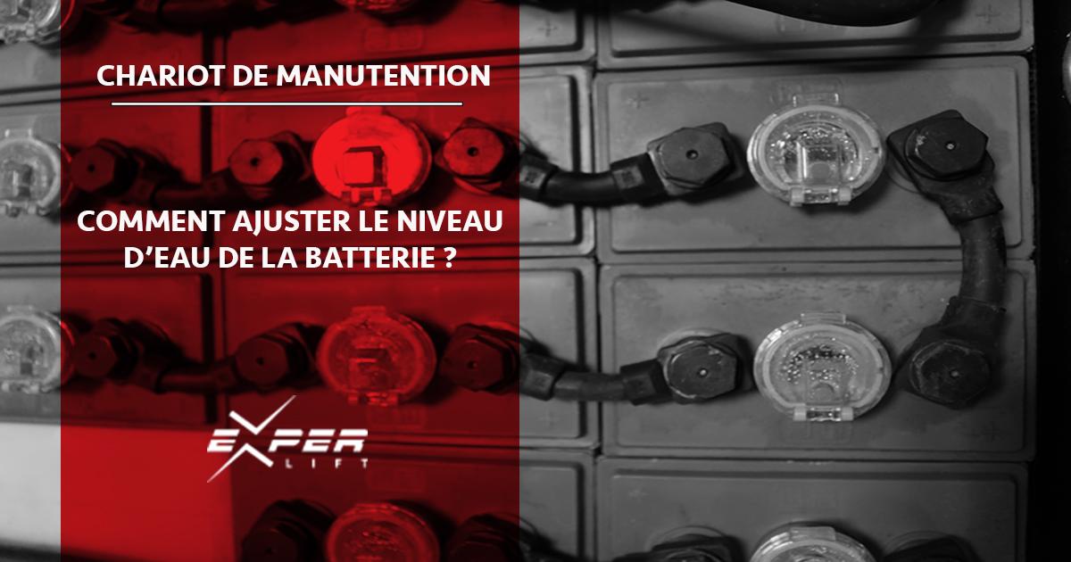 Chariots électriques – batterie : comment ajuster le niveau d'eau ?
