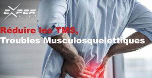 Réduire les TMS, Troubles Musculosquelettiques : Améliorer santé et productivité
