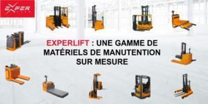 Experlift : Une gamme de matériels de manutention sur mesure