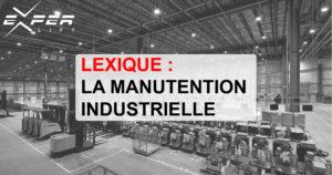 LEXIQUE : LA MANUTENTION INDUSTRIELLE