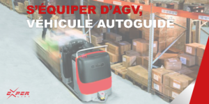S'équiper d'un AGV, véhicule autoguidé