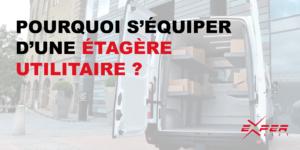 Pourquoi s'équiper d'une étagère utilitaire ?