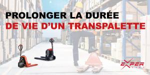 PROLONGER LA DUREE DE VIE D'UN TRANSPALETTE