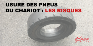 Usure des pneus du chariot les risques