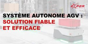 Système autonome AGV : solution fiable et efficace